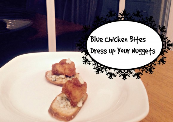 blue chicken bites Dress up your Nuggets